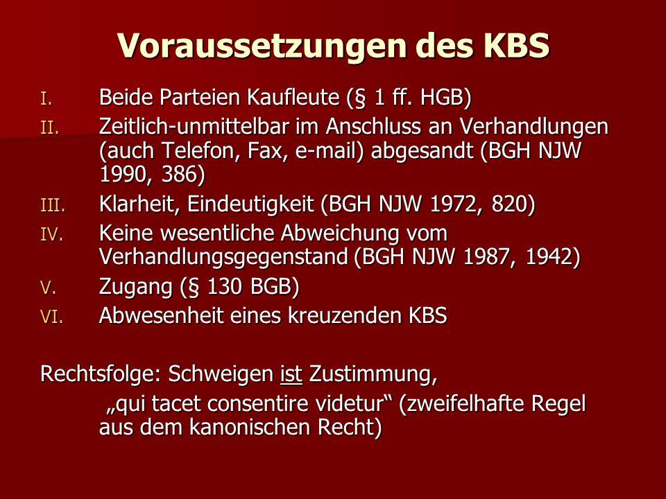 Voraussetzungen des KBS I. Beide Parteien Kaufleute (§ 1 ff.