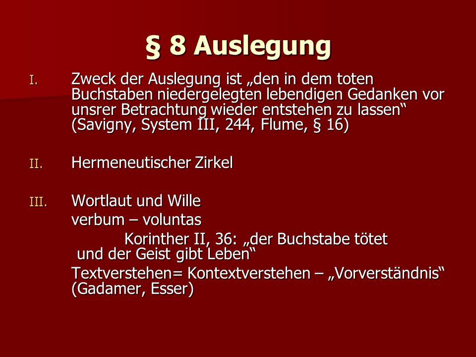 § 8 Auslegung I.
