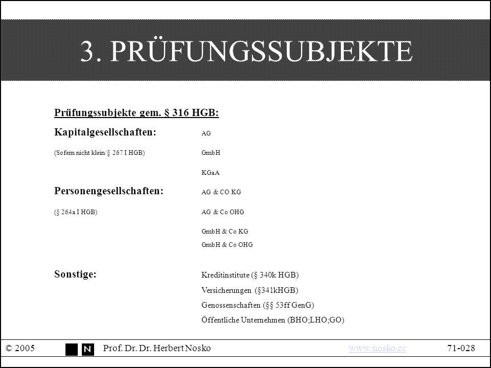 3. PRÜFUNGSSUBJEKTE © 2005Prof. Dr. Dr.