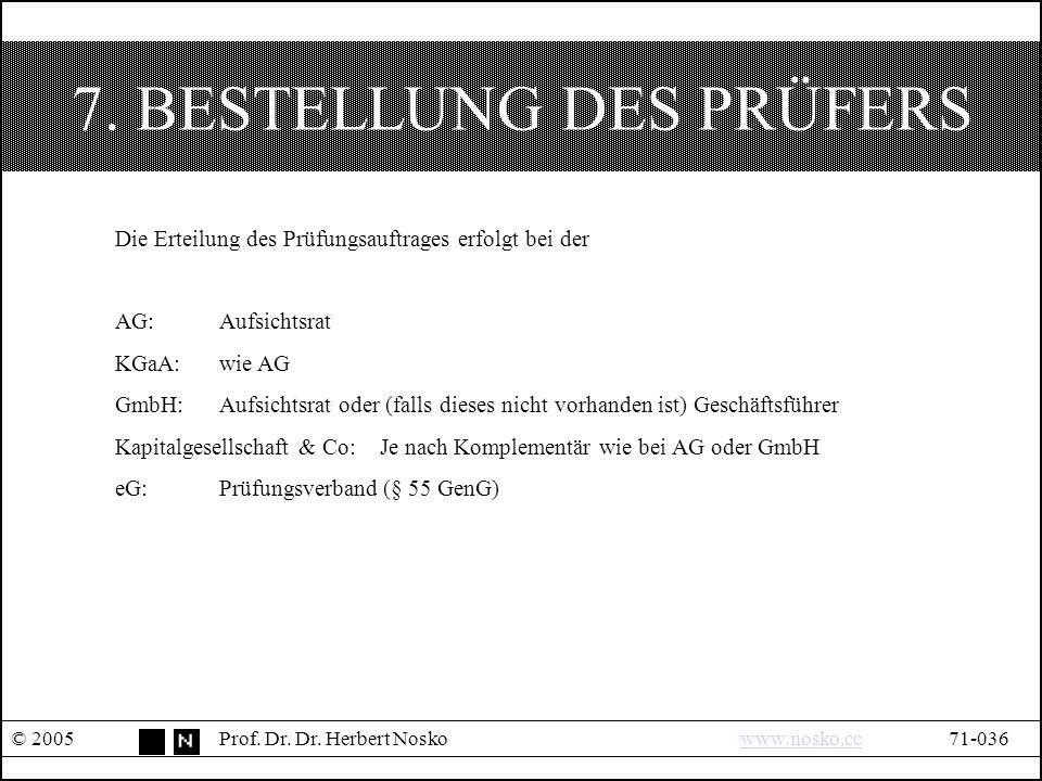 7. BESTELLUNG DES PRÜFERS © 2005Prof. Dr. Dr.
