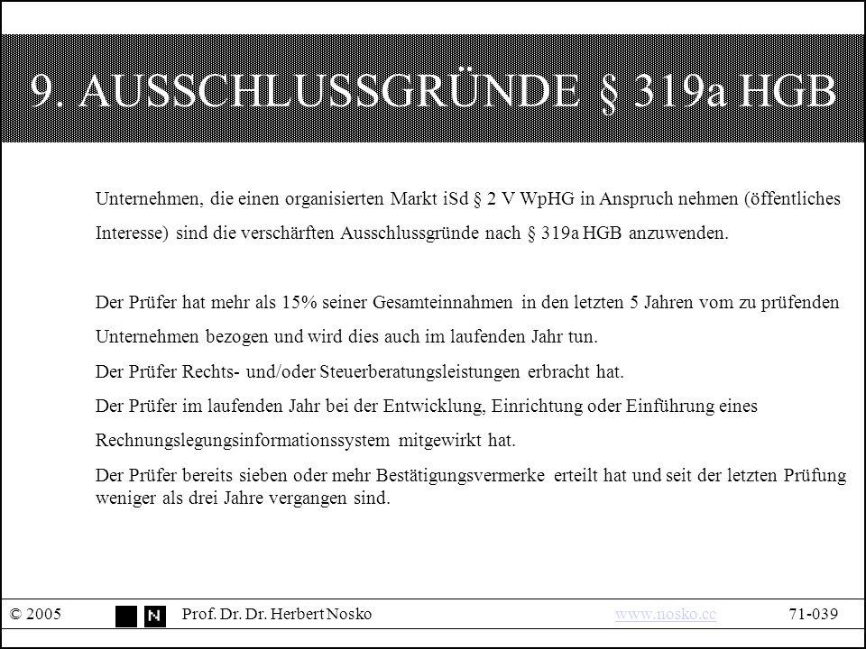 9. AUSSCHLUSSGRÜNDE § 319a HGB © 2005Prof. Dr. Dr.