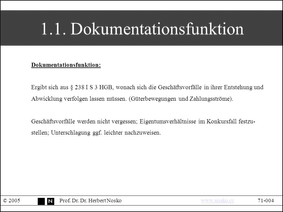 1.1. Dokumentationsfunktion © 2005Prof. Dr. Dr.