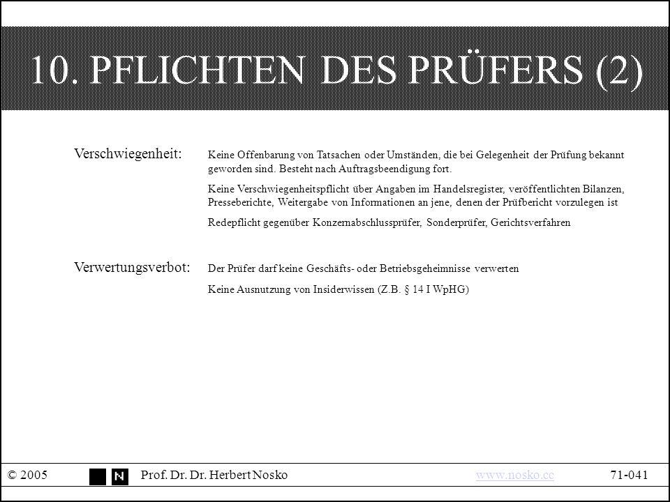 10. PFLICHTEN DES PRÜFERS (2) © 2005Prof. Dr. Dr.