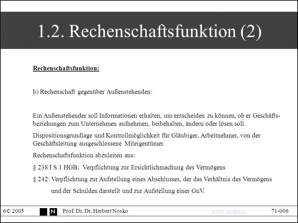 1.2. Rechenschaftsfunktion (2) 6© 2005Prof. Dr. Dr.