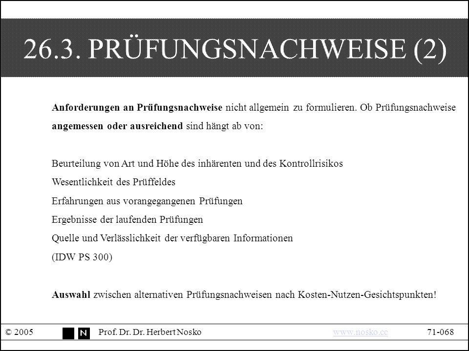 26.3. PRÜFUNGSNACHWEISE (2) © 2005Prof. Dr. Dr.