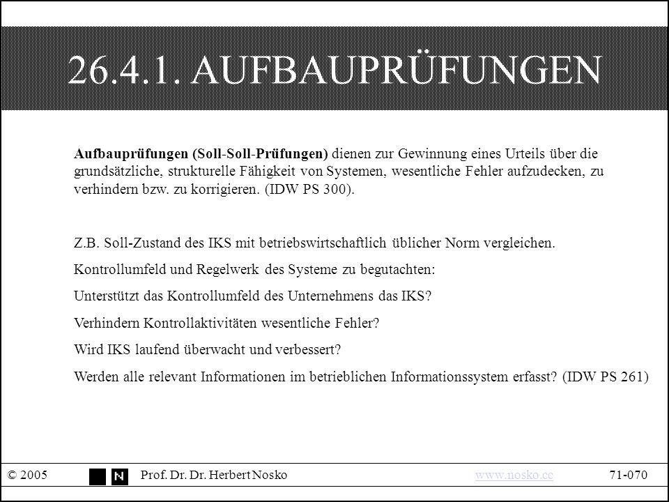 26.4.1. AUFBAUPRÜFUNGEN © 2005Prof. Dr. Dr.