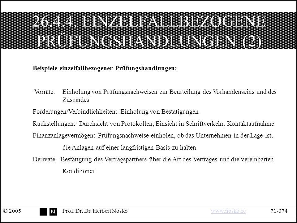 26.4.4. EINZELFALLBEZOGENE PRÜFUNGSHANDLUNGEN (2) © 2005Prof.