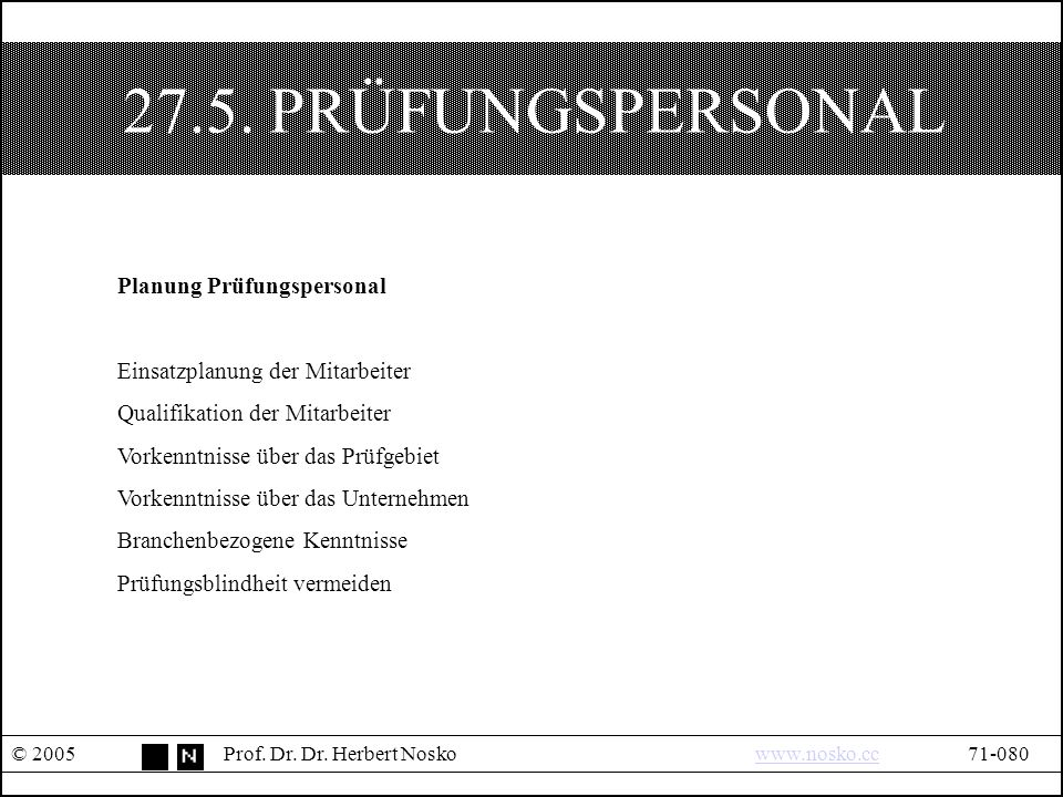 27.5. PRÜFUNGSPERSONAL © 2005Prof. Dr. Dr.