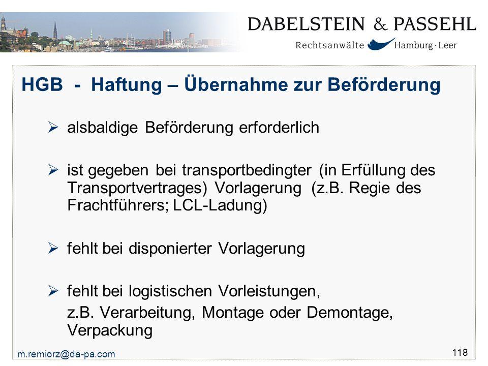 m.remiorz@da-pa.com 118 HGB - Haftung – Übernahme zur Beförderung  alsbaldige Beförderung erforderlich  ist gegeben bei transportbedingter (in Erfül