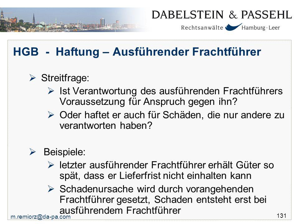 m.remiorz@da-pa.com 131 HGB - Haftung – Ausführender Frachtführer  Streitfrage:  Ist Verantwortung des ausführenden Frachtführers Voraussetzung für