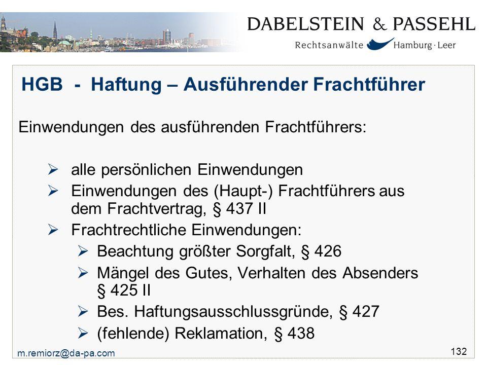m.remiorz@da-pa.com 132 HGB - Haftung – Ausführender Frachtführer Einwendungen des ausführenden Frachtführers:  alle persönlichen Einwendungen  Einw