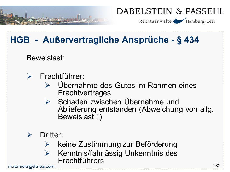 m.remiorz@da-pa.com 182 HGB - Außervertragliche Ansprüche - § 434 Beweislast:  Frachtführer:  Übernahme des Gutes im Rahmen eines Frachtvertrages 