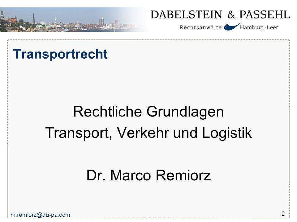 2 Transportrecht Rechtliche Grundlagen Transport, Verkehr und Logistik Dr. Marco Remiorz