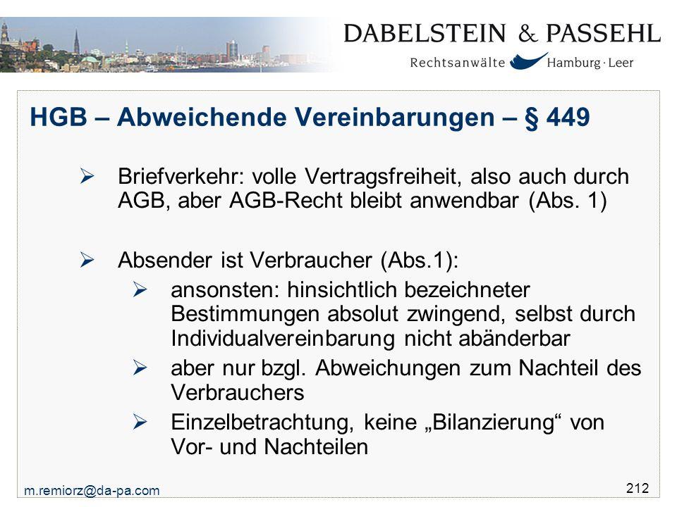 m.remiorz@da-pa.com 212 HGB – Abweichende Vereinbarungen – § 449  Briefverkehr: volle Vertragsfreiheit, also auch durch AGB, aber AGB-Recht bleibt an
