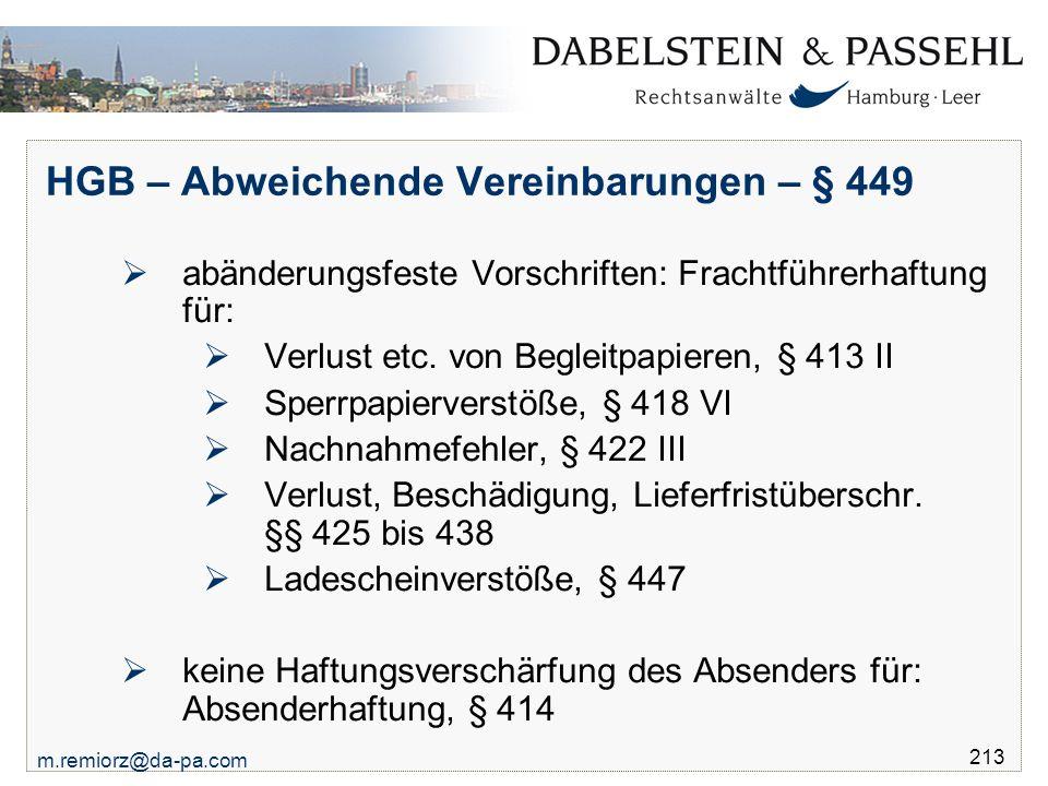 m.remiorz@da-pa.com 213 HGB – Abweichende Vereinbarungen – § 449  abänderungsfeste Vorschriften: Frachtführerhaftung für:  Verlust etc. von Begleitp