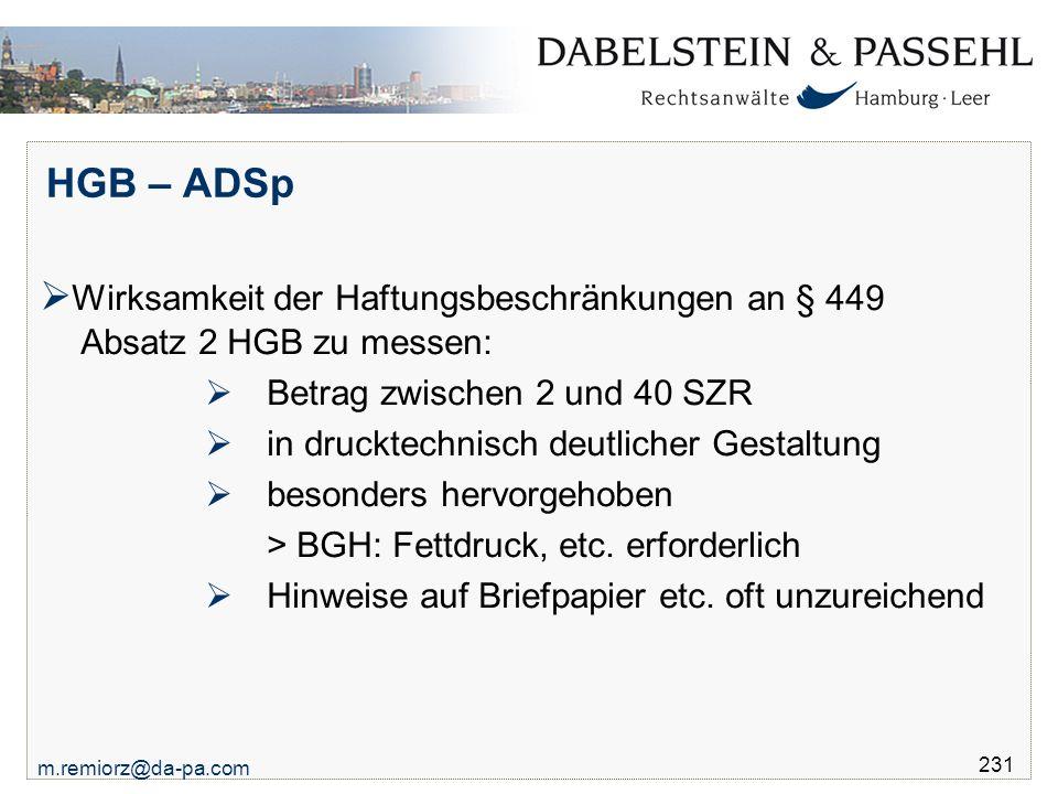 m.remiorz@da-pa.com 231 HGB – ADSp  Wirksamkeit der Haftungsbeschränkungen an § 449 Absatz 2 HGB zu messen:  Betrag zwischen 2 und 40 SZR  in druck