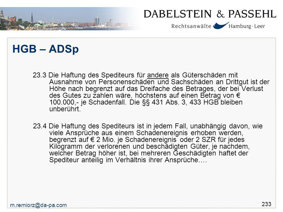 m.remiorz@da-pa.com 233 HGB – ADSp 23.3 Die Haftung des Spediteurs für andere als Güterschäden mit Ausnahme von Personenschäden und Sachschäden an Dri