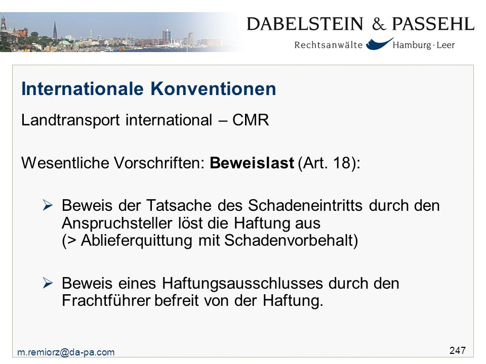 m.remiorz@da-pa.com 247 Internationale Konventionen Landtransport international – CMR Wesentliche Vorschriften: Beweislast (Art.