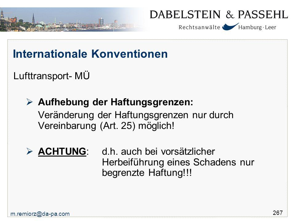 m.remiorz@da-pa.com 267 Internationale Konventionen Lufttransport- MÜ  Aufhebung der Haftungsgrenzen: Veränderung der Haftungsgrenzen nur durch Verei