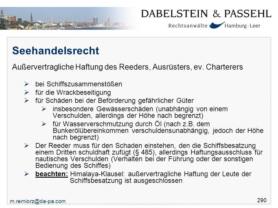m.remiorz@da-pa.com 290 Seehandelsrecht Außervertragliche Haftung des Reeders, Ausrüsters, ev. Charterers  bei Schiffszusammenstößen  für die Wrackb