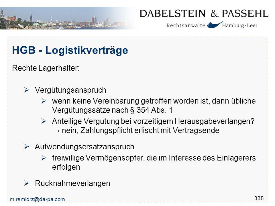m.remiorz@da-pa.com 335 HGB - Logistikverträge Rechte Lagerhalter:  Vergütungsanspruch  wenn keine Vereinbarung getroffen worden ist, dann übliche V