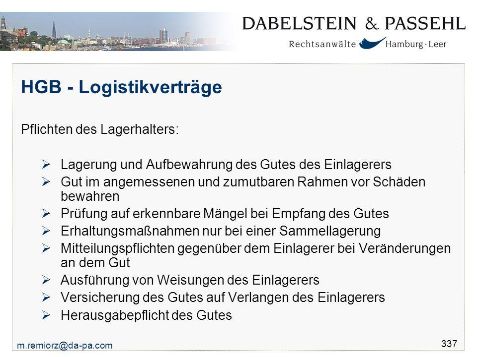 m.remiorz@da-pa.com 337 HGB - Logistikverträge Pflichten des Lagerhalters:  Lagerung und Aufbewahrung des Gutes des Einlagerers  Gut im angemessenen