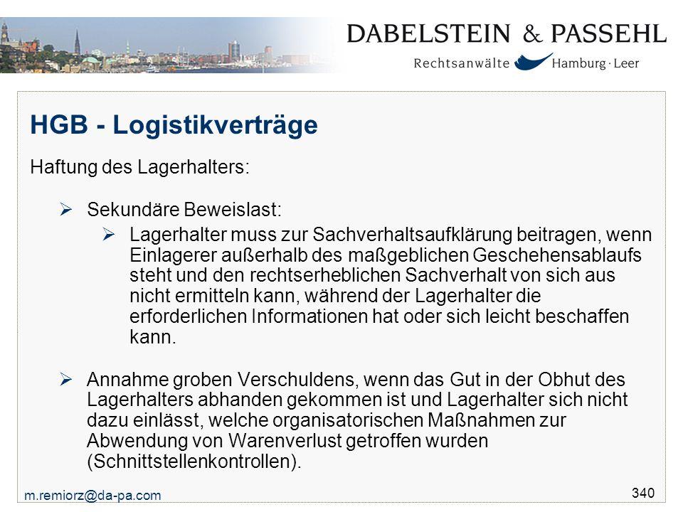 m.remiorz@da-pa.com 340 HGB - Logistikverträge Haftung des Lagerhalters:  Sekundäre Beweislast:  Lagerhalter muss zur Sachverhaltsaufklärung beitrag