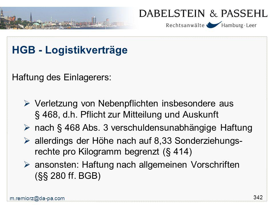 m.remiorz@da-pa.com 342 HGB - Logistikverträge Haftung des Einlagerers:  Verletzung von Nebenpflichten insbesondere aus § 468, d.h. Pflicht zur Mitte