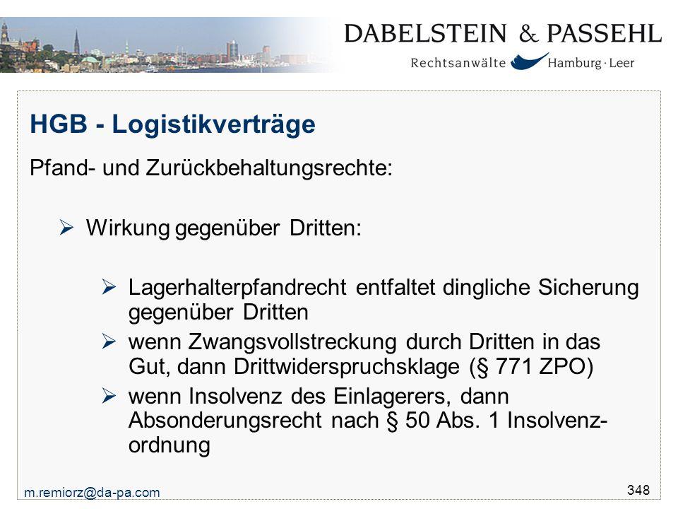 m.remiorz@da-pa.com 348 HGB - Logistikverträge Pfand- und Zurückbehaltungsrechte:  Wirkung gegenüber Dritten:  Lagerhalterpfandrecht entfaltet dingl