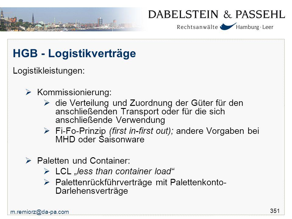 m.remiorz@da-pa.com 351 HGB - Logistikverträge Logistikleistungen:  Kommissionierung:  die Verteilung und Zuordnung der Güter für den anschließenden