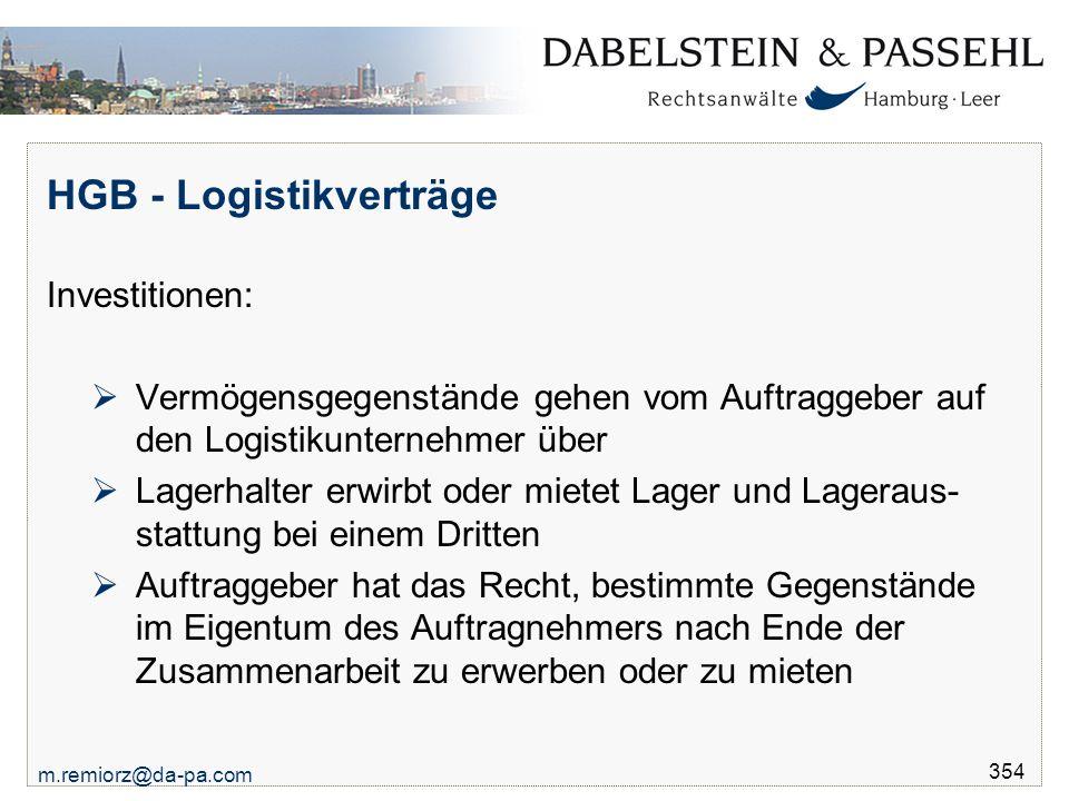 m.remiorz@da-pa.com 354 HGB - Logistikverträge Investitionen:  Vermögensgegenstände gehen vom Auftraggeber auf den Logistikunternehmer über  Lagerha