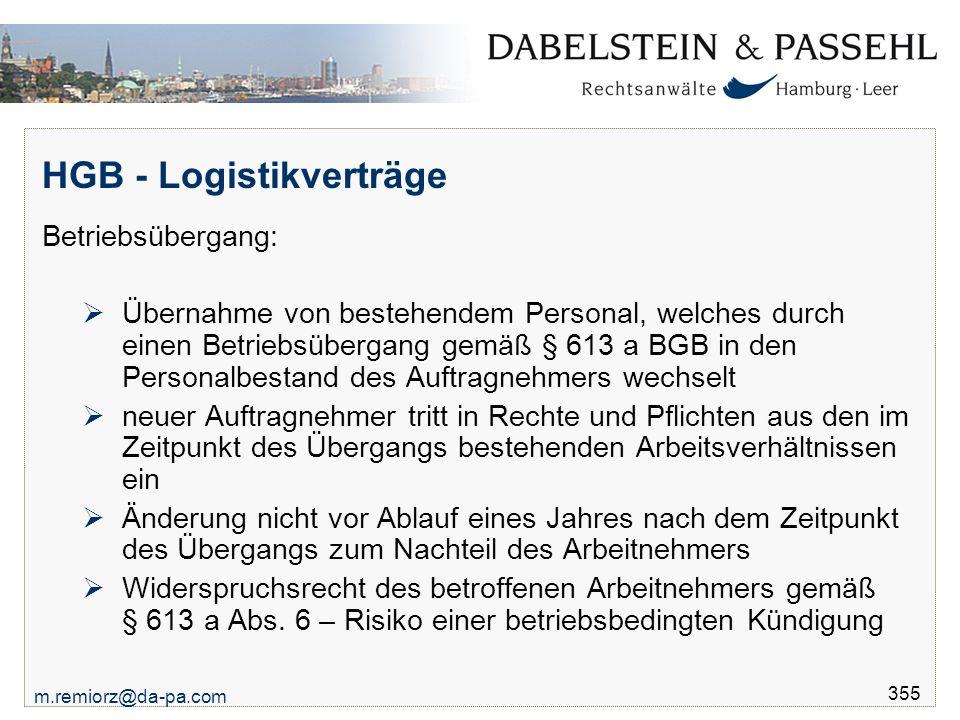m.remiorz@da-pa.com 355 HGB - Logistikverträge Betriebsübergang:  Übernahme von bestehendem Personal, welches durch einen Betriebsübergang gemäß § 61