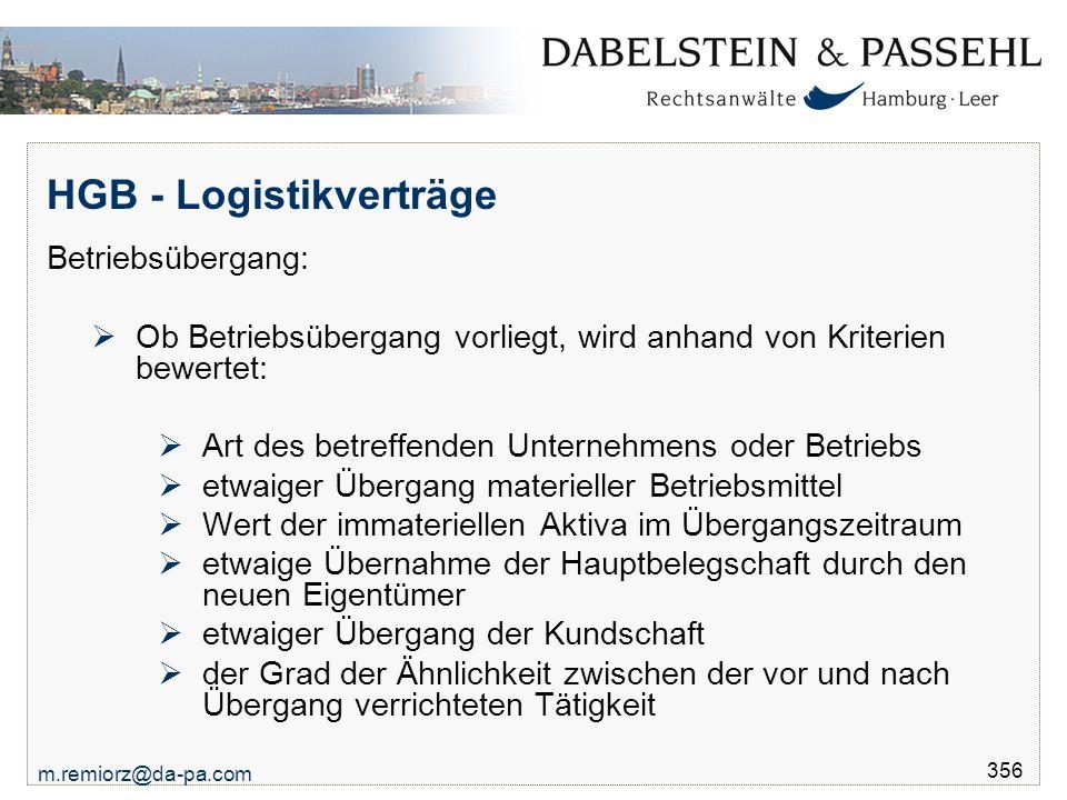 m.remiorz@da-pa.com 356 HGB - Logistikverträge Betriebsübergang:  Ob Betriebsübergang vorliegt, wird anhand von Kriterien bewertet:  Art des betreff