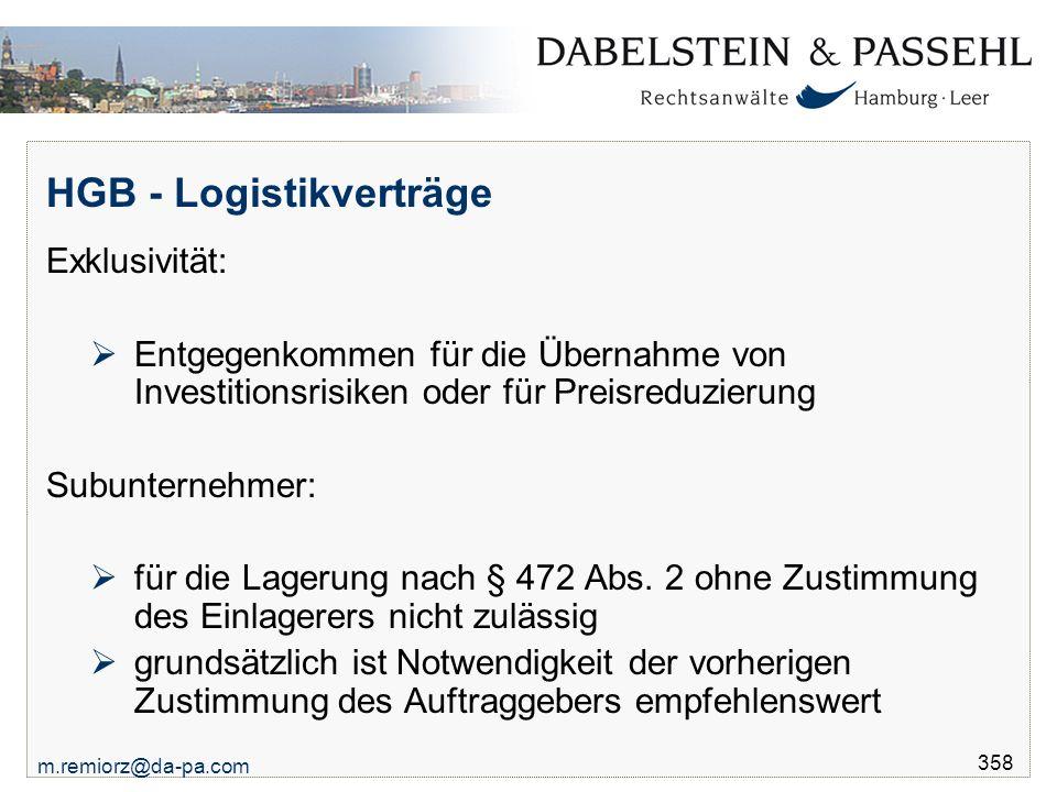 m.remiorz@da-pa.com 358 HGB - Logistikverträge Exklusivität:  Entgegenkommen für die Übernahme von Investitionsrisiken oder für Preisreduzierung Subu