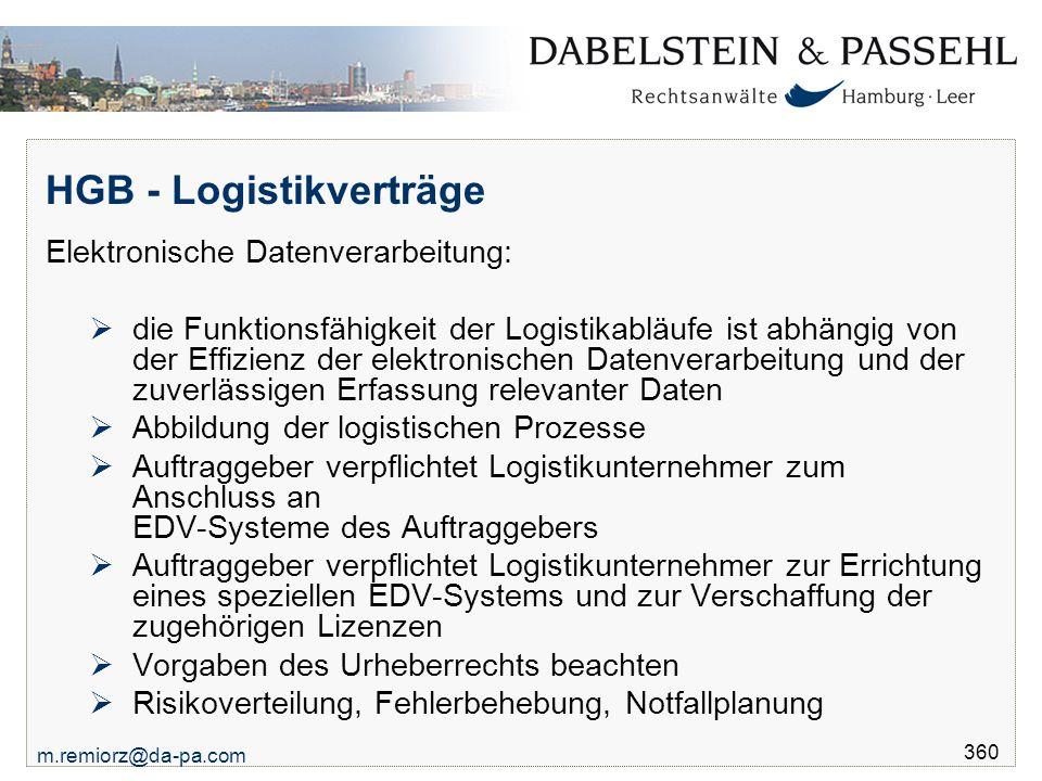 m.remiorz@da-pa.com 360 HGB - Logistikverträge Elektronische Datenverarbeitung:  die Funktionsfähigkeit der Logistikabläufe ist abhängig von der Effi