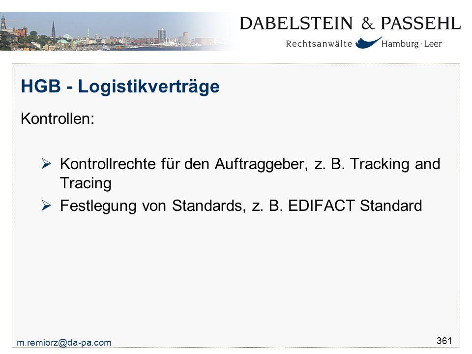 m.remiorz@da-pa.com 361 Kontrollen:  Kontrollrechte für den Auftraggeber, z. B. Tracking and Tracing  Festlegung von Standards, z. B. EDIFACT Standa