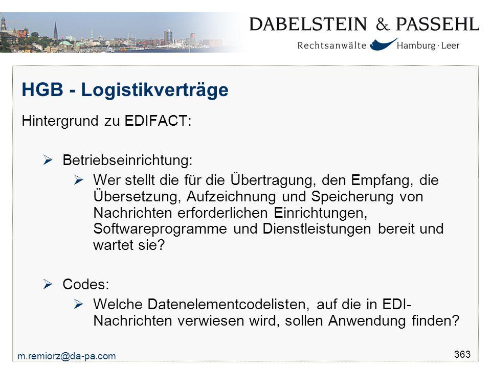 m.remiorz@da-pa.com 363 HGB - Logistikverträge Hintergrund zu EDIFACT:  Betriebseinrichtung:  Wer stellt die für die Übertragung, den Empfang, die Ü