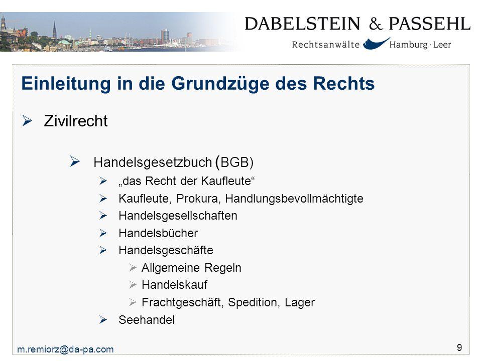 """m.remiorz@da-pa.com 9 Einleitung in die Grundzüge des Rechts  Zivilrecht  Handelsgesetzbuch ( BGB)  """"das Recht der Kaufleute""""  Kaufleute, Prokura,"""