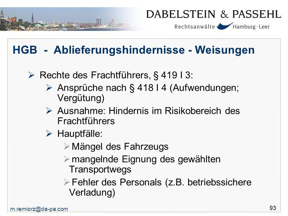 m.remiorz@da-pa.com 93 HGB - Ablieferungshindernisse - Weisungen  Rechte des Frachtführers, § 419 I 3:  Ansprüche nach § 418 I 4 (Aufwendungen; Verg