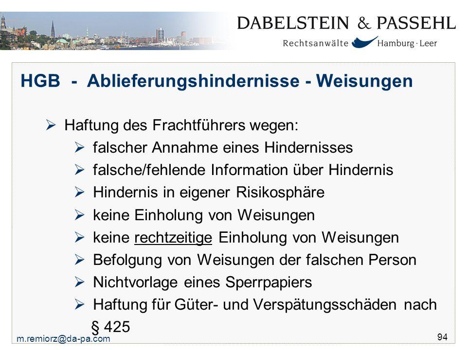 m.remiorz@da-pa.com 94 HGB - Ablieferungshindernisse - Weisungen  Haftung des Frachtführers wegen:  falscher Annahme eines Hindernisses  falsche/fe