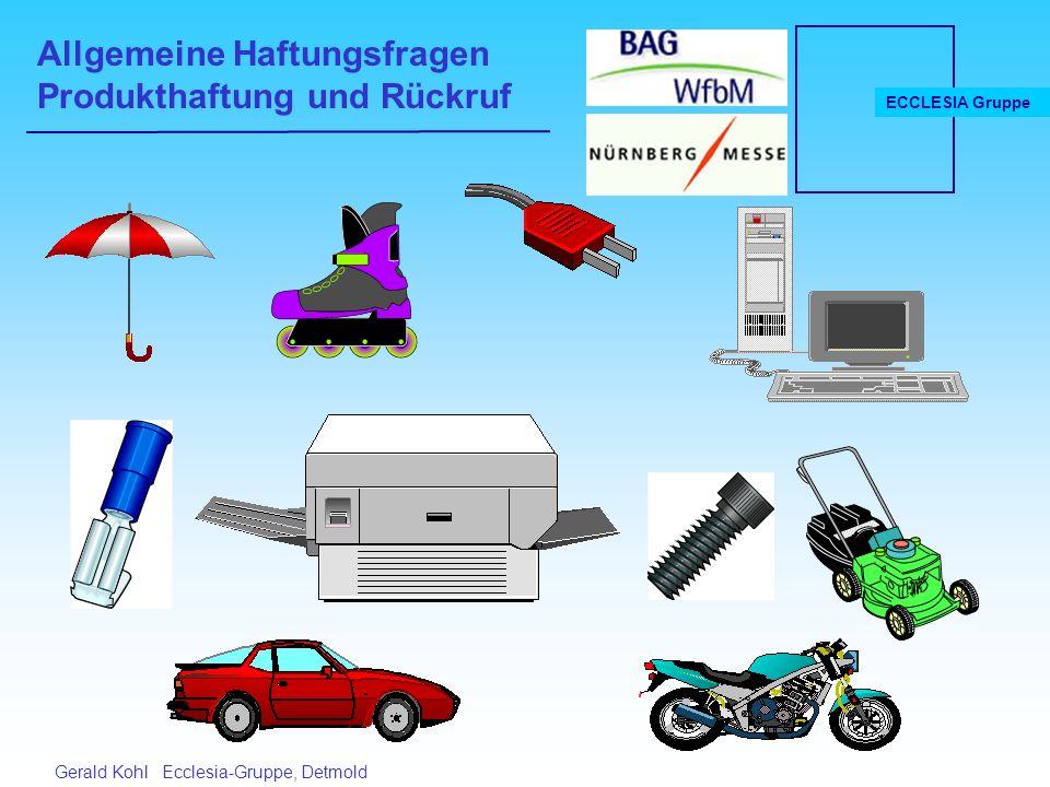 Allgemeine Haftungsfragen Produkthaftung und Rückruf ECCLESIA Gruppe Gerald Kohl Ecclesia-Gruppe, Detmold