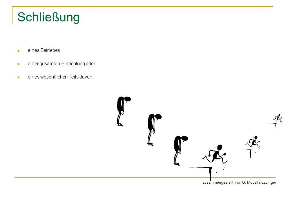 Schließung eines Betriebes einer gesamten Einrichtung oder eines wesentlichen Teils davon. zusammengestellt von G. Mouzita-Lauinger