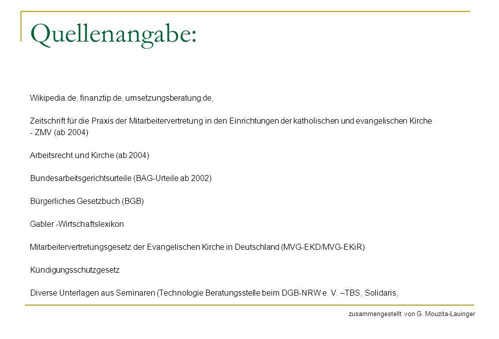 Quellenangabe: Wikipedia.de, finanztip.de, umsetzungsberatung.de, Zeitschrift für die Praxis der Mitarbeitervertretung in den Einrichtungen der kathol