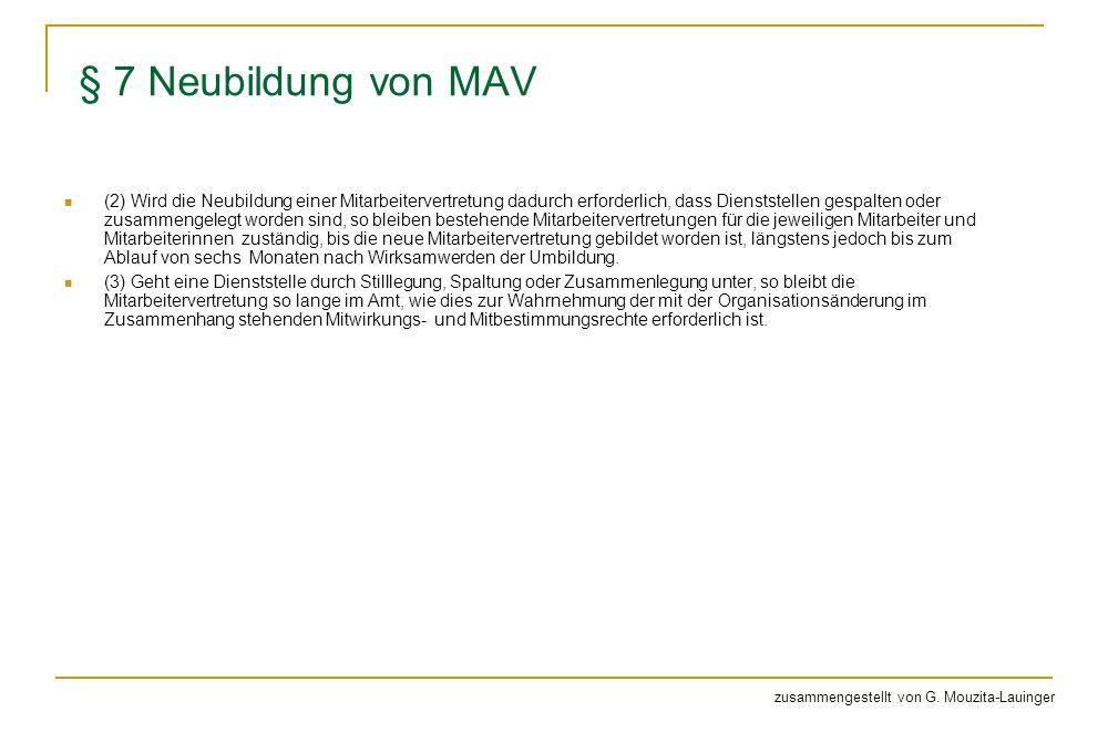 § 7 Neubildung von MAV (2) Wird die Neubildung einer Mitarbeitervertretung dadurch erforderlich, dass Dienststellen gespalten oder zusammengelegt word