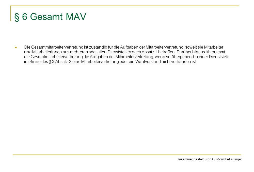 § 6 Gesamt MAV Die Gesamtmitarbeitervertretung ist zuständig für die Aufgaben der Mitarbeitervertretung, soweit sie Mitarbeiter und Mitarbeiterinnen aus mehreren oder allen Dienststellen nach Absatz 1 betreffen.