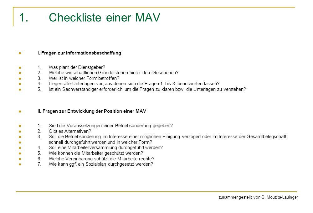 1.Checkliste einer MAV I. Fragen zur Informationsbeschaffung 1.Was plant der Dienstgeber? 2.Welche wirtschaftlichen Gründe stehen hinter dem Geschehen