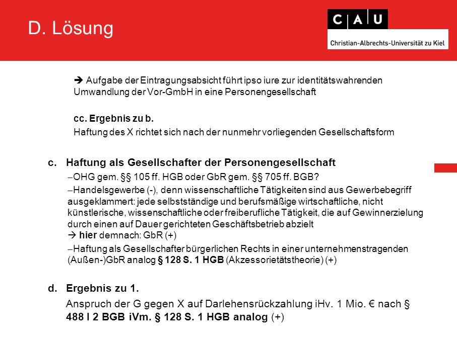 D. Lösung  Aufgabe der Eintragungsabsicht führt ipso iure zur identitätswahrenden Umwandlung der Vor-GmbH in eine Personengesellschaft cc. Ergebnis z