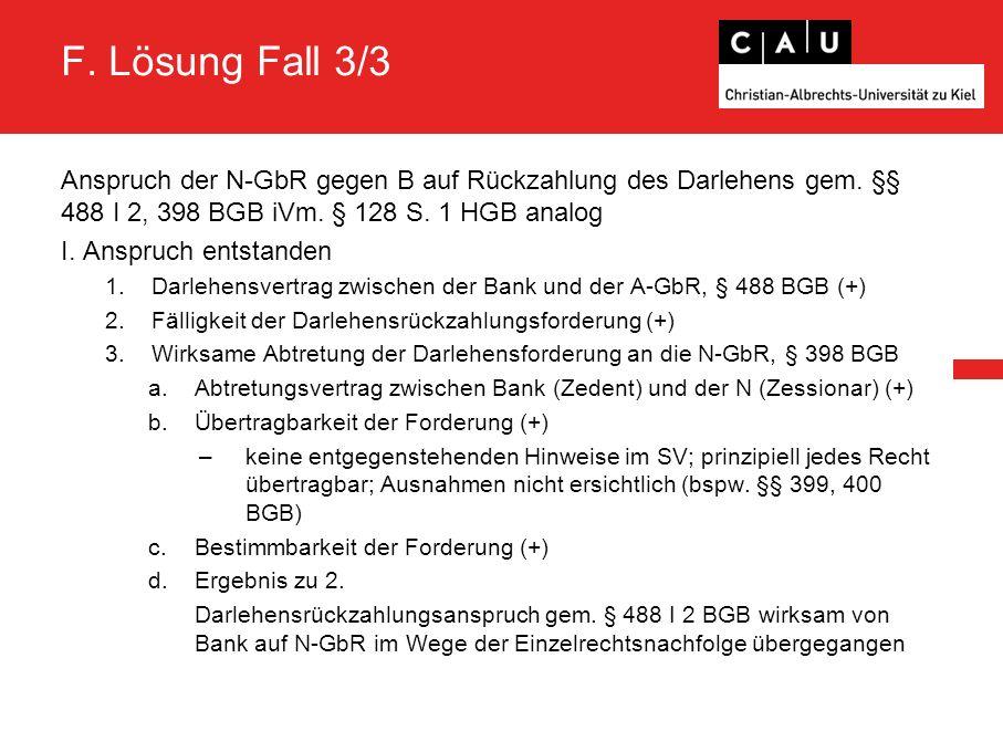 F.Lösung Fall 3/3 Anspruch der N-GbR gegen B auf Rückzahlung des Darlehens gem.