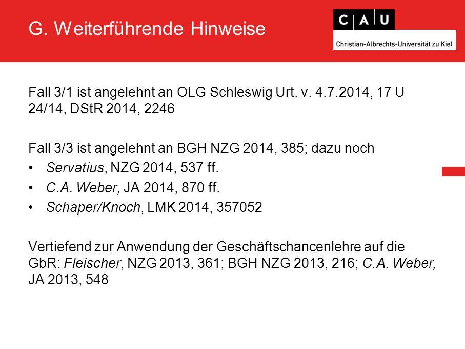 G.Weiterführende Hinweise Fall 3/1 ist angelehnt an OLG Schleswig Urt.