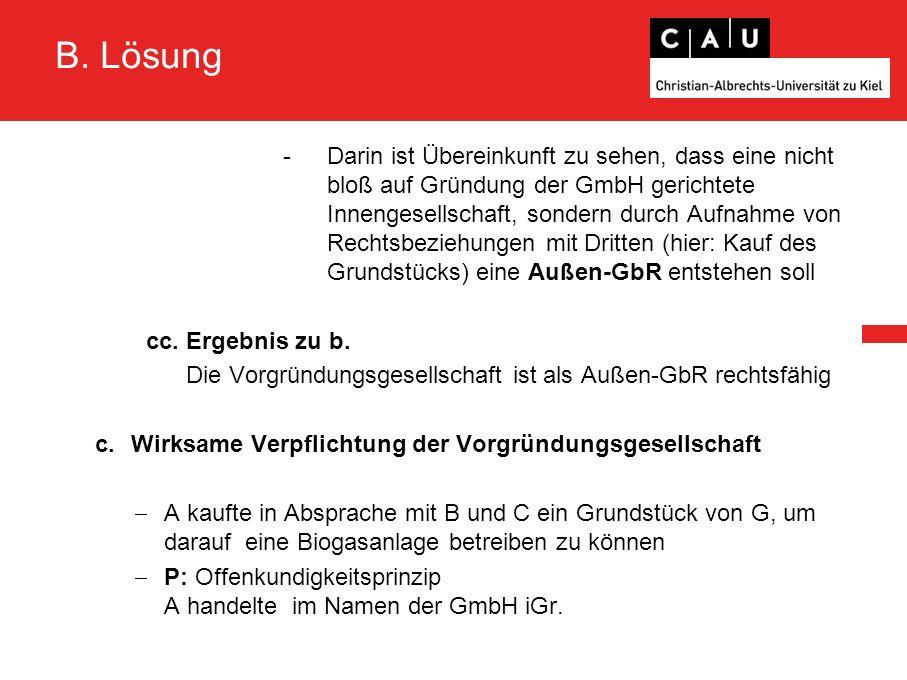 B. Lösung - Darin ist Übereinkunft zu sehen, dass eine nicht bloß auf Gründung der GmbH gerichtete Innengesellschaft, sondern durch Aufnahme von Recht